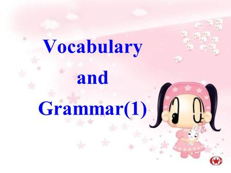 Vocabulary and Grammar(1). 1. (all) kinds of ideas 2. explain things to us 3. never show off 4. bring balloons of all colours 5. play his CDs for us 6.
