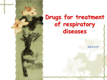 Drugs for treatment of respiratory diseases 2013-4-17.