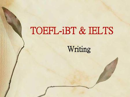 TOEFL-iBT & IELTS Writing.