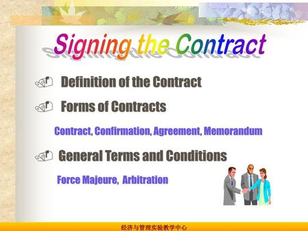 Signing the Contract Definition of the Contract Forms of Contracts