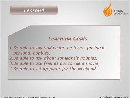 Lesson4 Learning Goals 1.Be able to say and write the terms for basic