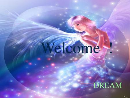 Welcome ! DREAM.