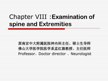 Chapter VIII :Examination of spine and Extremities