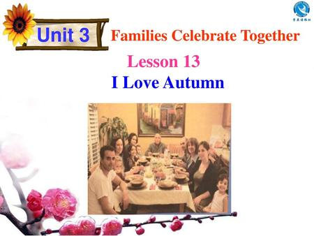Unit 3 Families Celebrate Together Lesson 13 I Love Autumn.