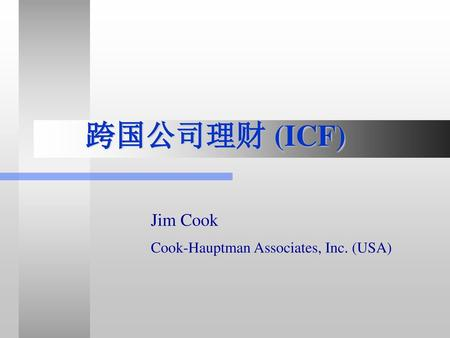 Jim Cook Cook-Hauptman Associates, Inc. (USA)