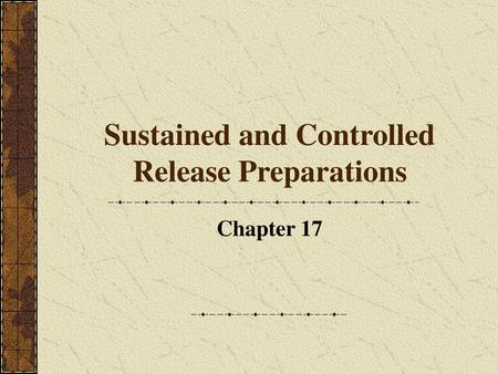 Sustained and Controlled Release Preparations