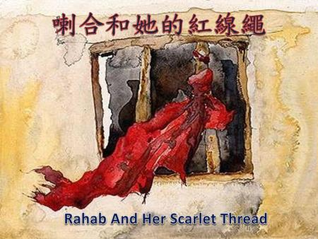 Rahab And Her Scarlet Thread