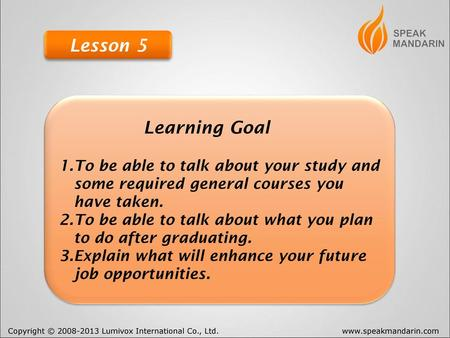 Lesson 5 Learning Goal 1.To be able to talk about your study and