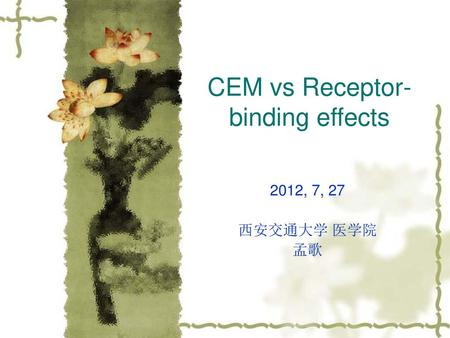 CEM vs Receptor-binding effects