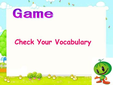 Game Check Your Vocabulary.