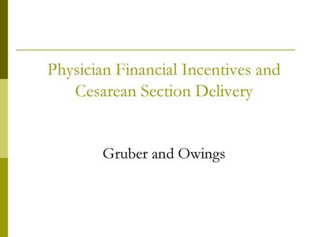 Physician Financial Incentives and Cesarean Section Delivery