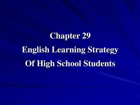 Chapter 29 English Learning Strategy Of High School Students