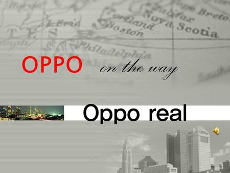 OPPO on the way Oppo real.