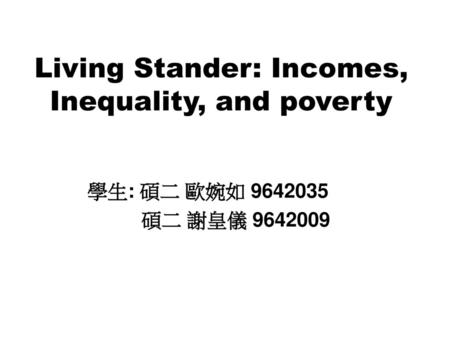 Living Stander: Incomes, Inequality, and poverty