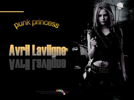 Punk princess Avril Laviigne.
