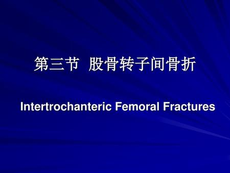 Intertrochanteric Femoral Fractures