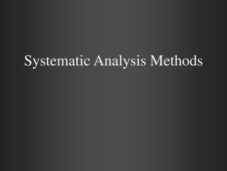 Systematic Analysis Methods