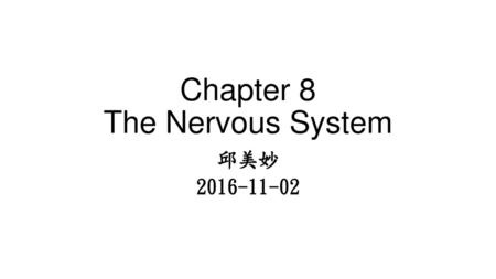 Chapter 8 The Nervous System