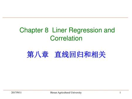 Chapter 8 Liner Regression and Correlation 第八章 直线回归和相关