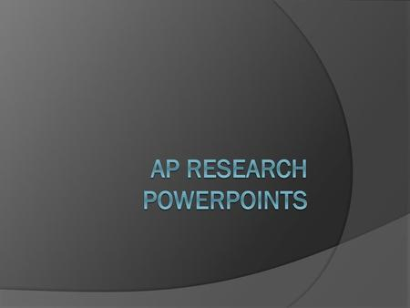 AP research PowerPoints