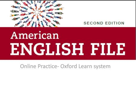 Online Practice- Oxford Learn system