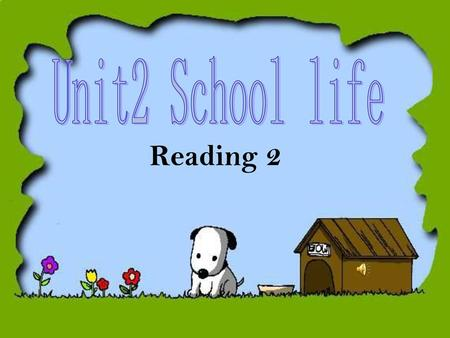 Unit2 School life Reading 2.