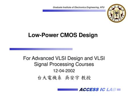 For Advanced VLSI Design and VLSI Signal Processing Courses