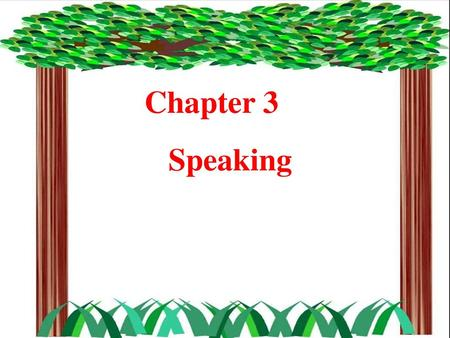 Chapter 3 Speaking.
