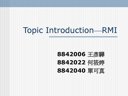 Topic Introduction—RMI