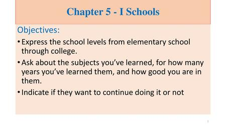 Chapter 5 - I Schools Objectives: