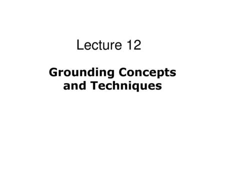 Grounding Concepts and Techniques