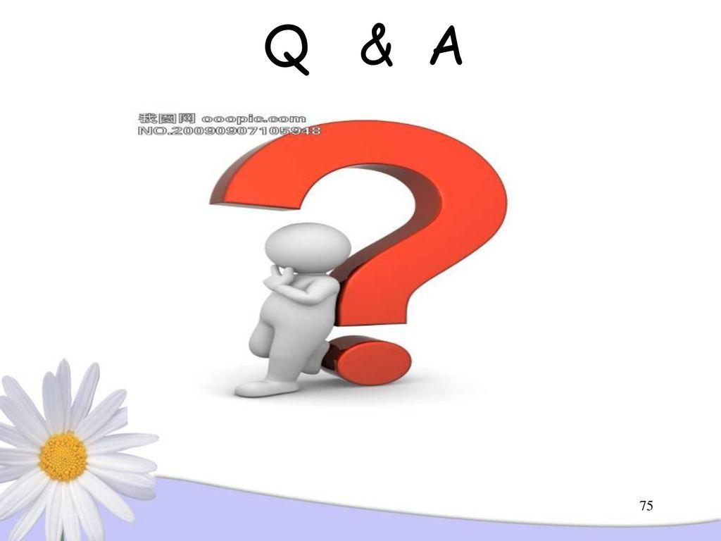 Q & A 75