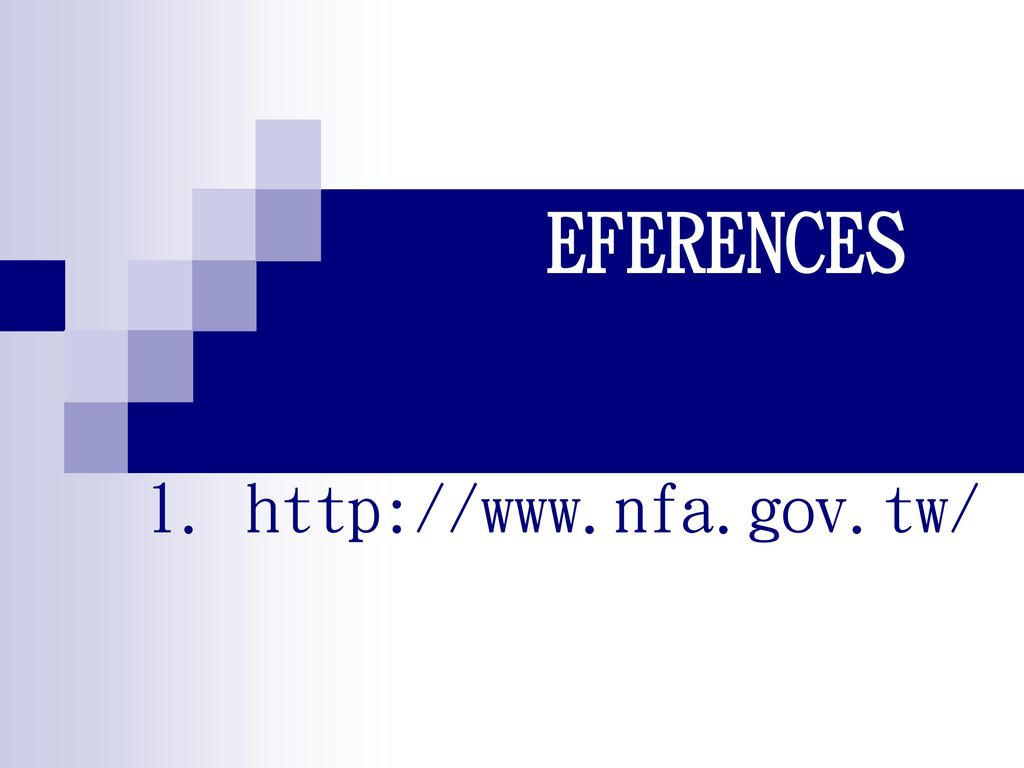 EFERENCES 1. http://www.nfa.gov.tw/