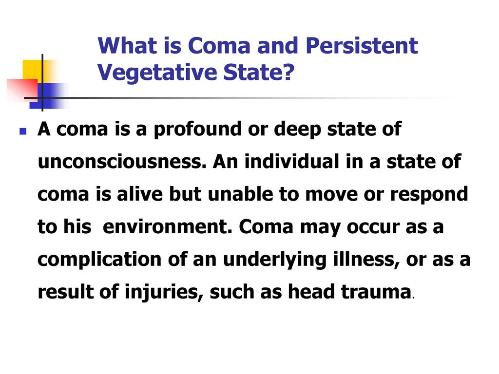 What is Coma and Persistent Vegetative State