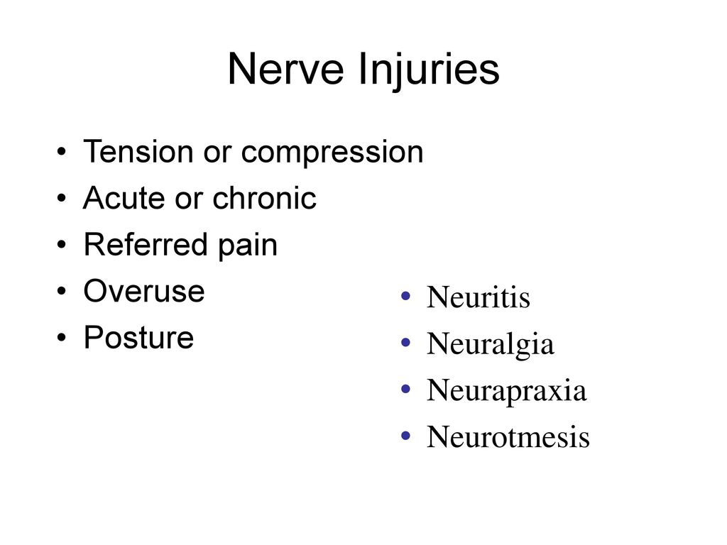 Nerve Injuries Tension or compression Acute or chronic Referred pain