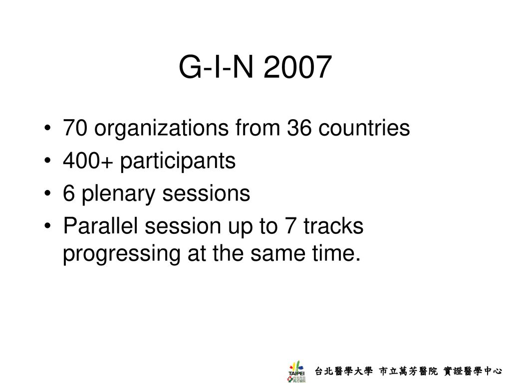 G-I-N 2007 70 organizations from 36 countries 400+ participants