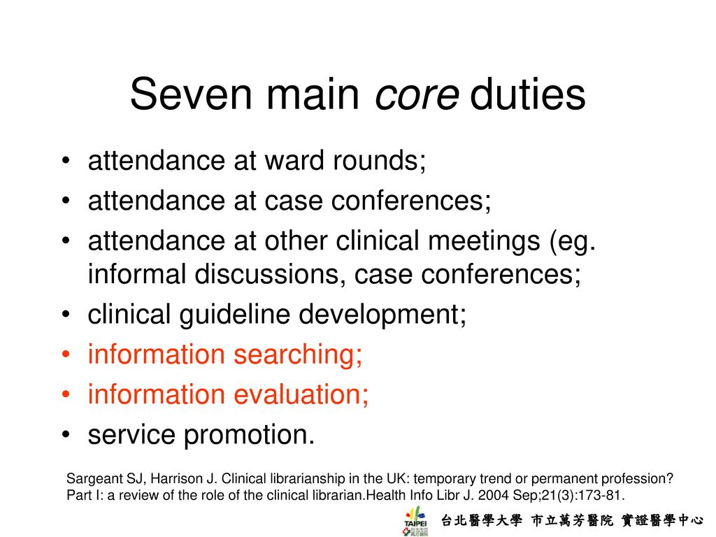 Seven main core duties attendance at ward rounds;