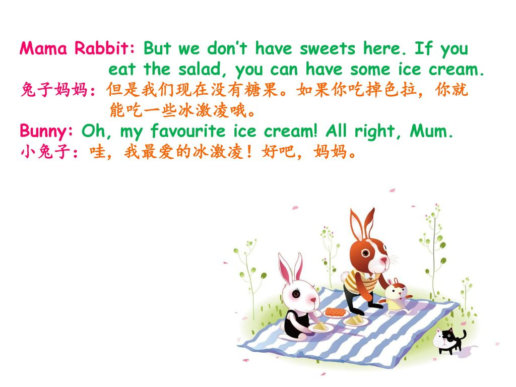 Mama Rabbit: But we don't have sweets here. If you