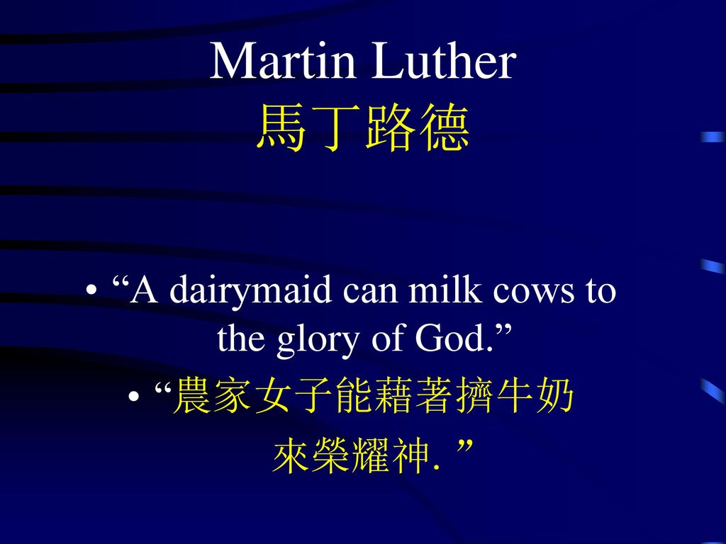 A dairymaid can milk cows to the glory of God.