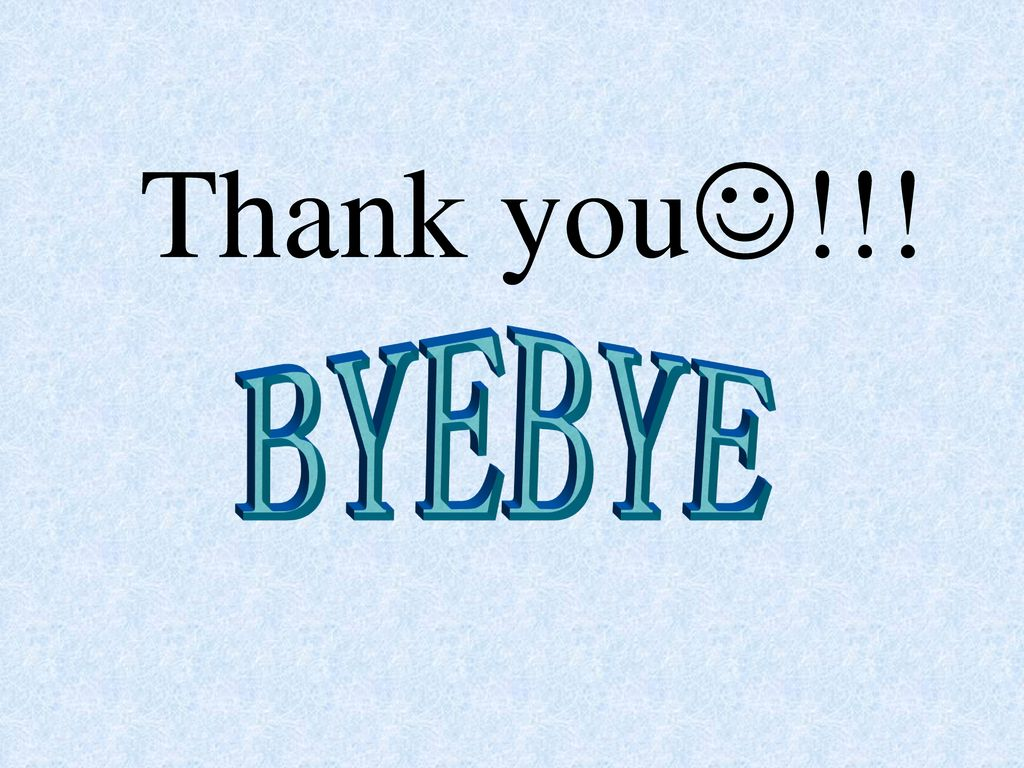 Thank you!!! BYEBYE