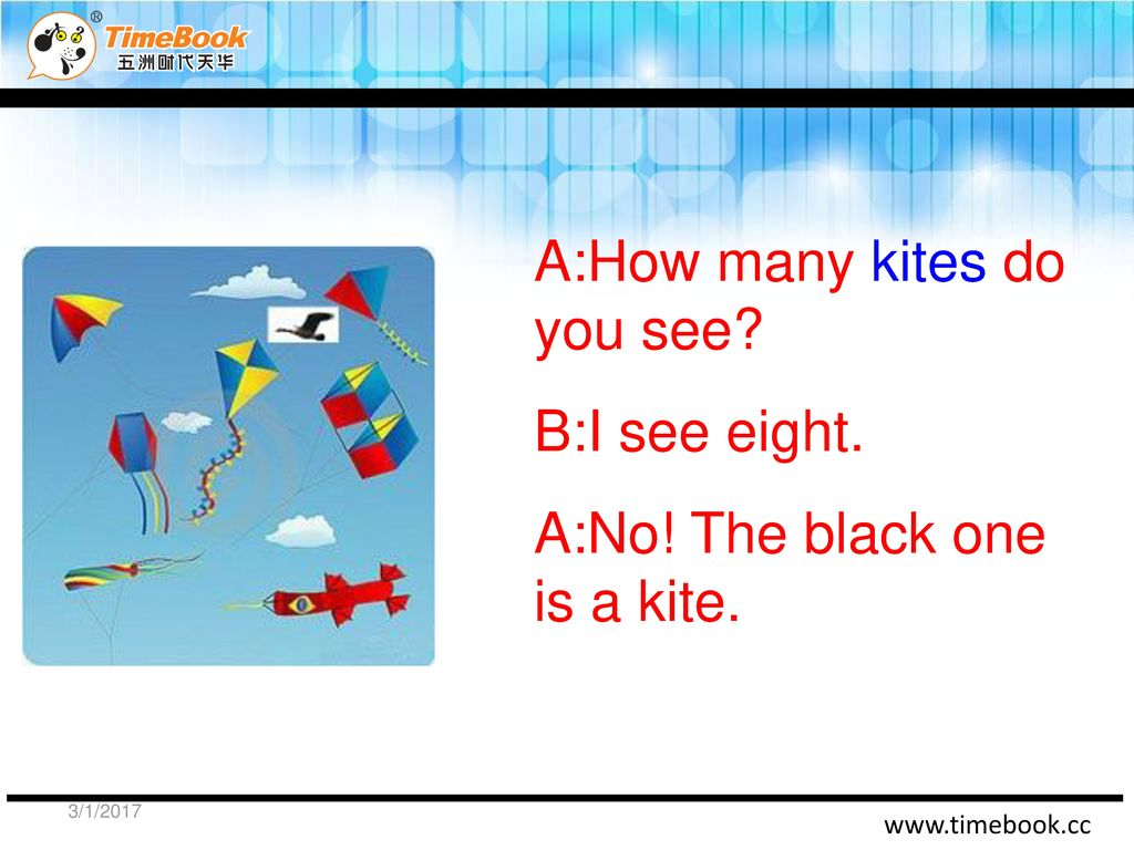 A:How many kites do you see B:I see eight.