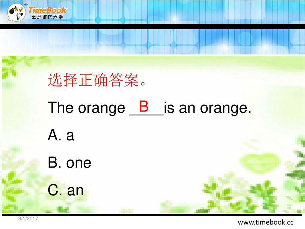 The orange ____is an orange. A. a B. one C. an B