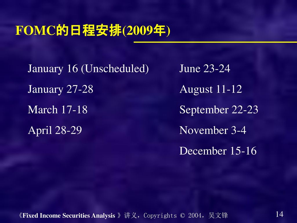 FOMC的日程安排(2009年) January 16 (Unscheduled) June January 27-28