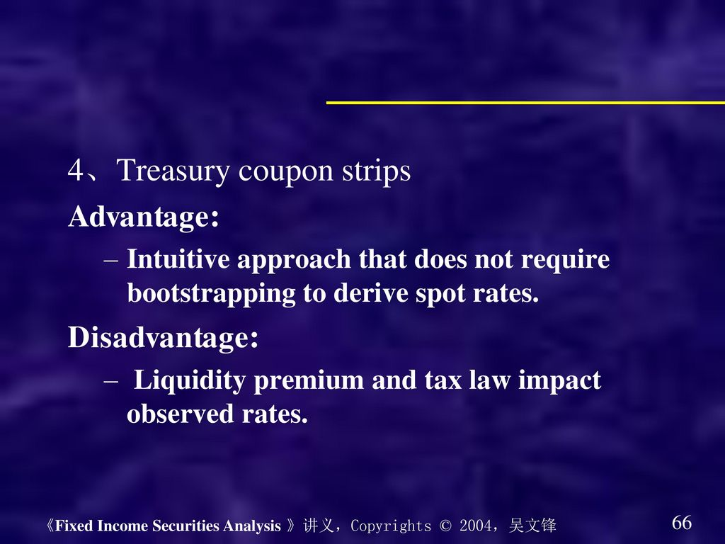 4、Treasury coupon strips Advantage: