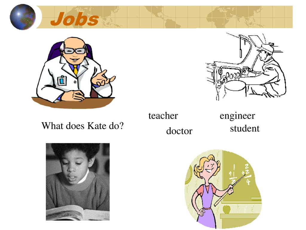 Jobs teacher engineer What does Kate do student doctor