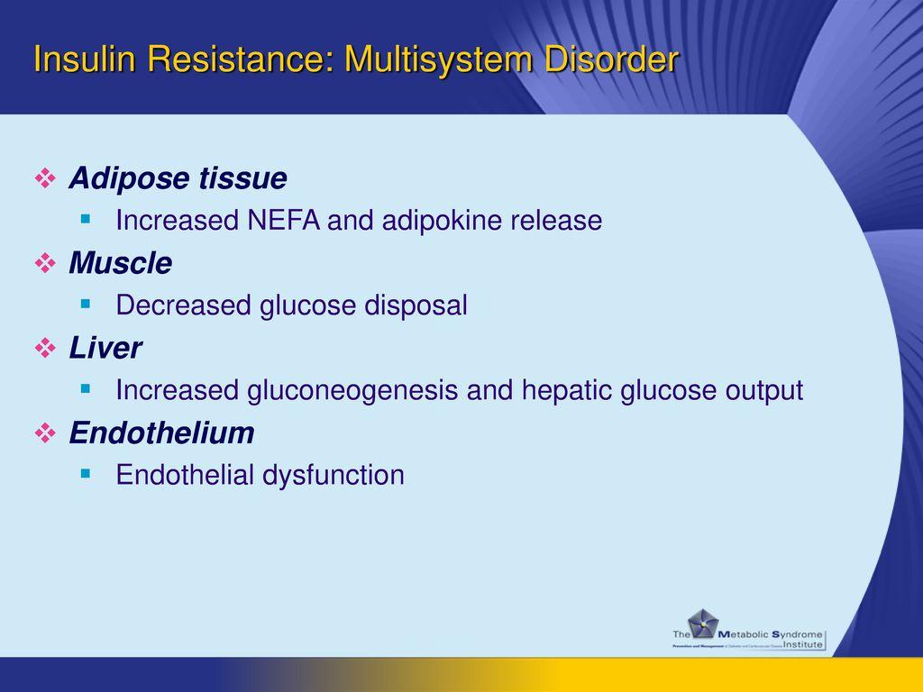 Insulin Resistance: Multisystem Disorder