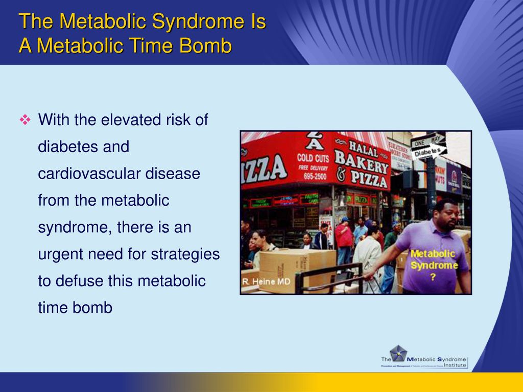 The Metabolic Syndrome Is A Metabolic Time Bomb