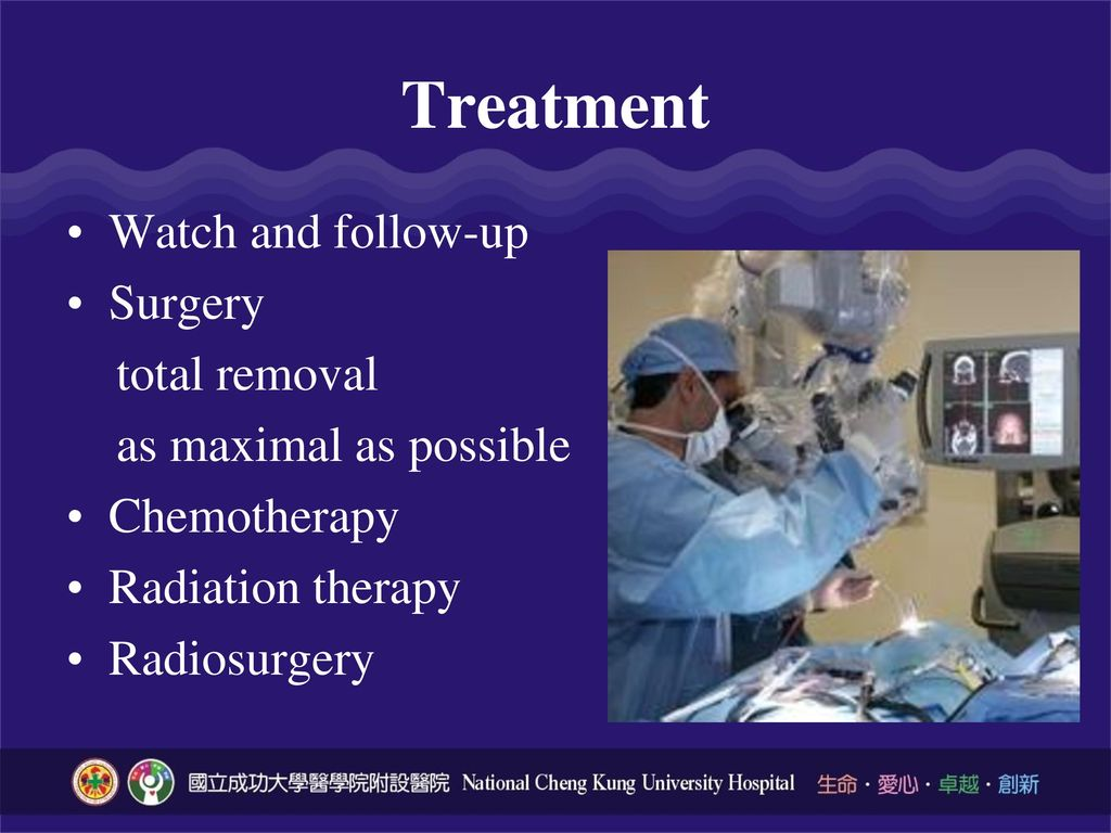 Treatment Watch and follow-up Surgery total removal