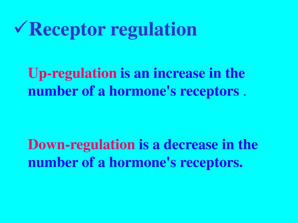 Receptor regulation Up-regulation is an increase in the number of a hormone s receptors .