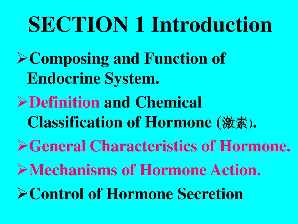 SECTION 1 Introduction Composing and Function of Endocrine System.